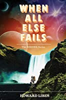 When All Else Fails (Seeder #1)