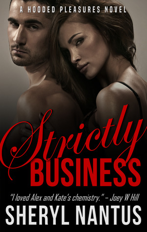 Strictly Business (Hooded Pleasures, #1)