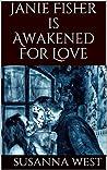Janie Fisher is Awakened For Love