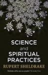 Science and Spiritual Practices: Transformative experiences and their effects on our bodies, brains and health
