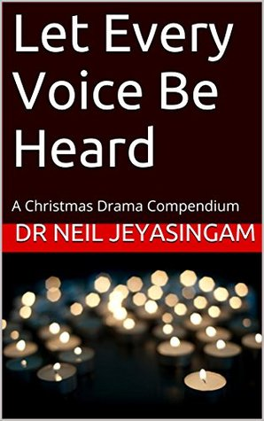 Let Every Voice Be Heard: A Christmas Drama Compendium