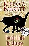 Trouble Under the Mistletoe (Familiar Legacy, #4.5)