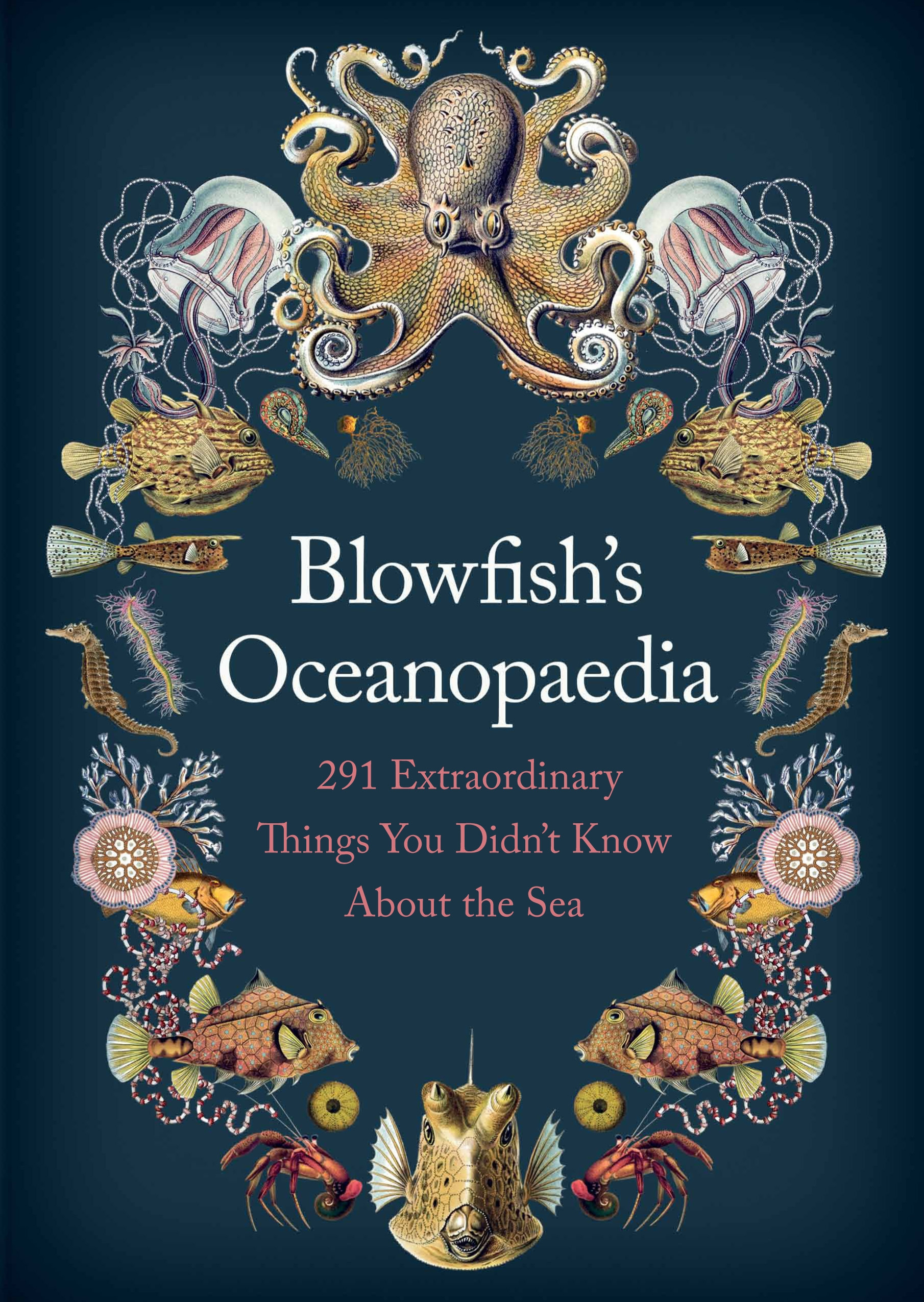 Blowfish's Oceanopedia 291 Extraordinary Things You Didn't Know About the Sea