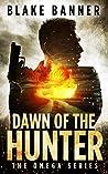 Dawn of the Hunter (Omega #1)