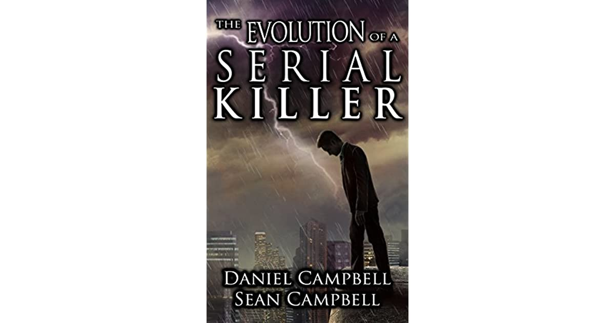 evolution of a serial killer What makes someone a serial killer even though psychologists and criminologists have been working for decades to accurately define and identify what makes a person commit such cold-blooded murders again and again, we are afraid that the answer to this question could be way more complicated that it appears to be at first glance.