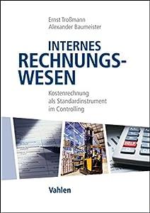 Internes Rechnungswesen: Kostenrechnung als Standardinstrument im Controlling