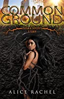 COMMON GROUND: Kayla and Taylor's Story (PREQUEL) (Under Ground Book 3)