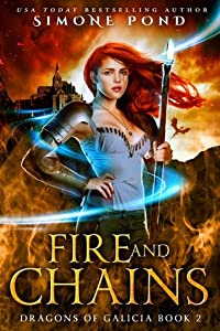 Fire and Chains (Dragons of Galicia #2)