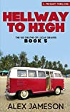 HELLWAY TO HIGH (The 100 Deaths of Lucas Graves Book 5)