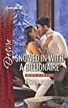 Snowed in with a Billionaire (The Locke Legacy, #2)