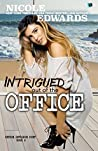 Intrigued Out of the Office (Office Intrigue Duet #2)