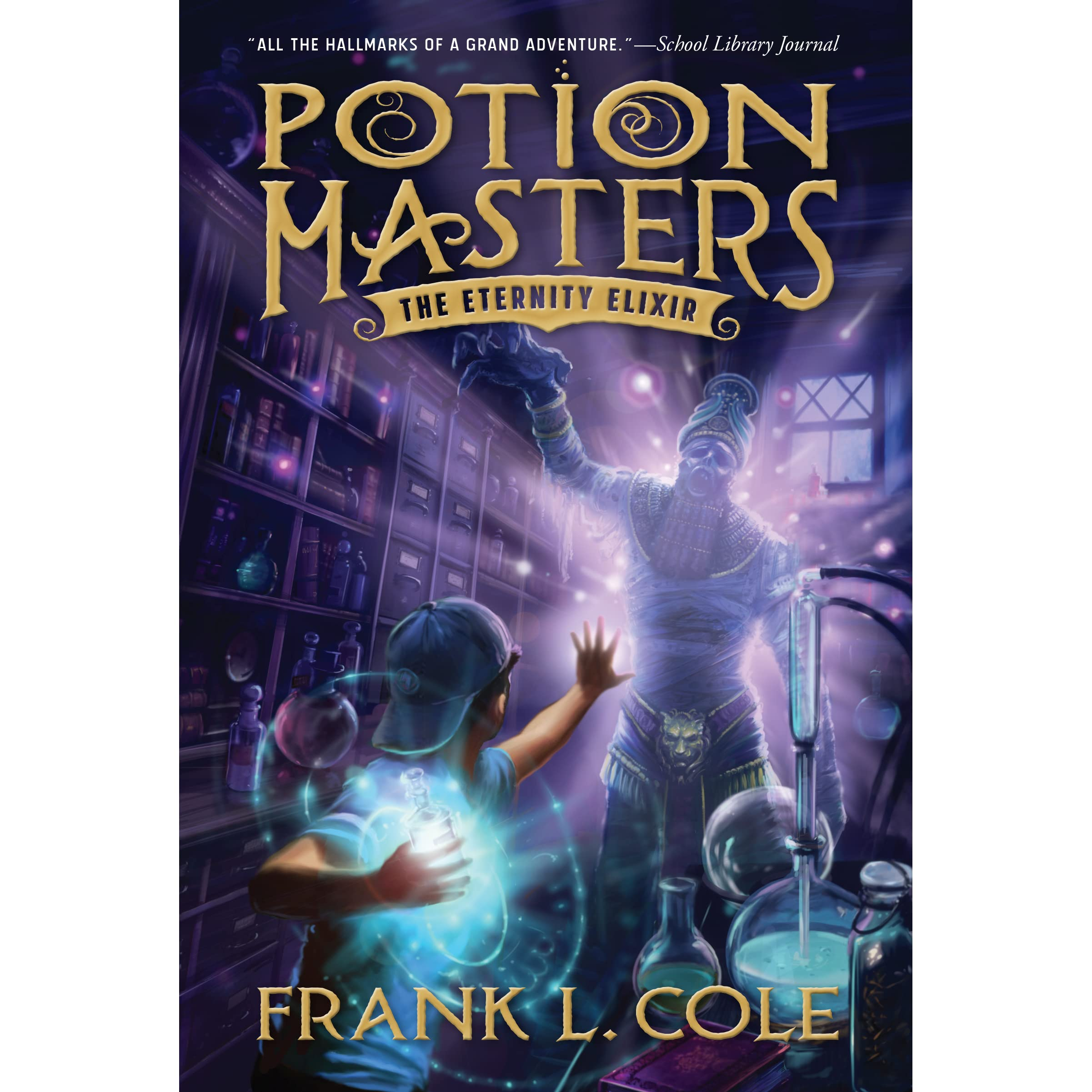 The eternity elixir potion masters 1 by frank l cole solutioingenieria Gallery