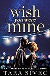 Wish You Were Mine by Tara Sivec