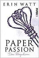 Paper Passion: Das Begehren (Paper-Reihe, #4)