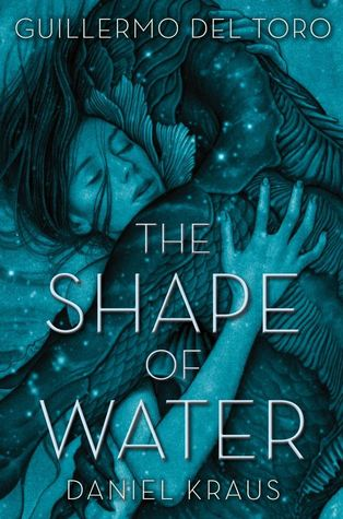The Shape of Water by Guillermo del Toro