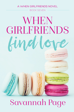 When Girlfriends Find Love (When Girlfriends #7)