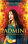 Padmini: The Spirited Queen of Chittor