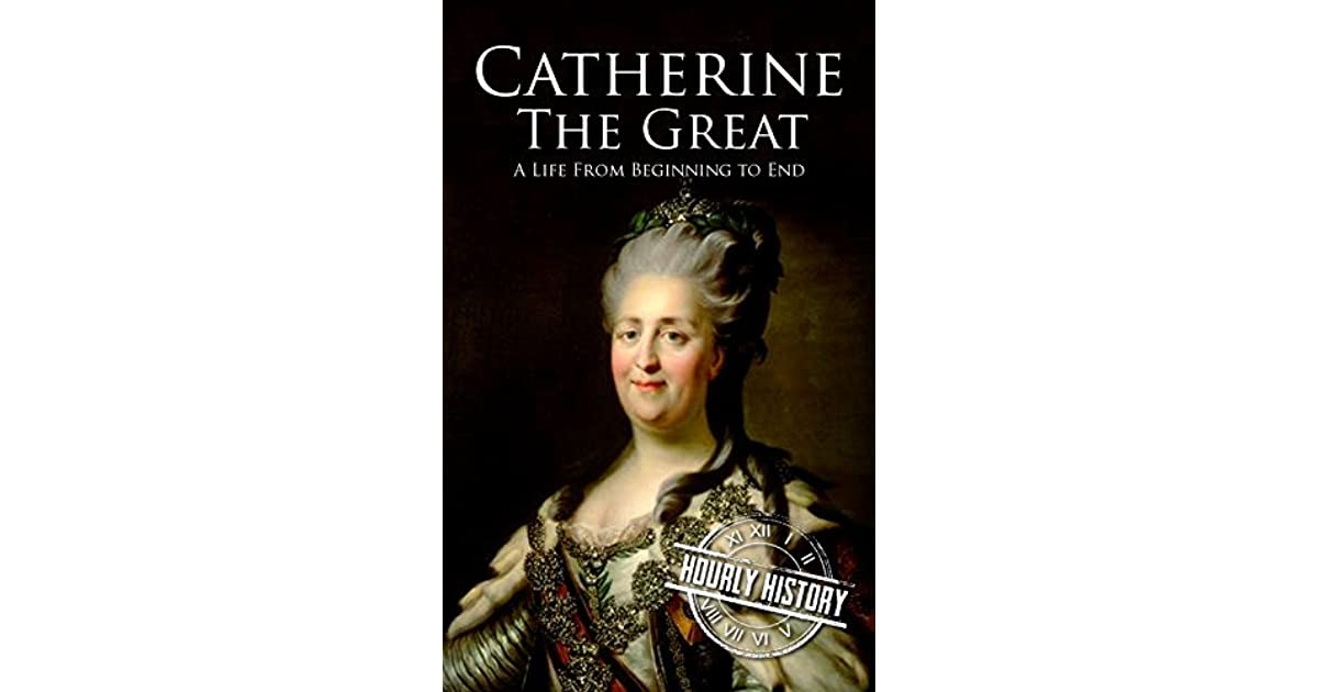 a biography of catherine the great empress of all russia The paperback of the the empress of art: catherine the great and the transformation of russia by susan jaques at barnes & noble free shipping on $25.
