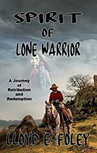 Spirit of Lone Warrior: A Journey of Retribution and Redemption