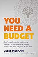 You Need a Budget: The Proven System for Breaking the Paycheck to Paycheck Cycle, Getting Out of Debt, and Living the Life You Want
