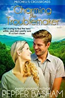 Charming the Troublemaker (Mitchell's Crossroads #2)