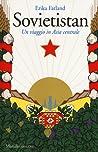 Sovietistan. Un viaggio in Asia centrale by Erika Fatland