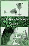 Les Calices du Temps - Episode 2
