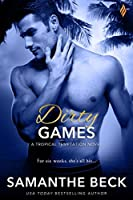 Dirty Games (Tropical Temptation Book 4)