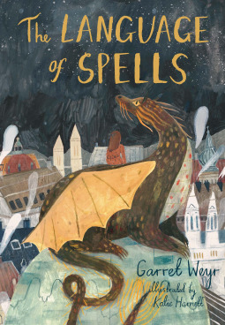The Language of Spells by Garret Weyr, also Freymann-Weyr