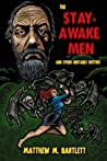The Stay-Awake Men and Other Unstable Entities