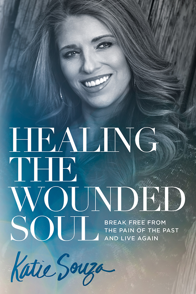 Healing the Wounded Soul Break Free From the Pain of the Past and Live Again