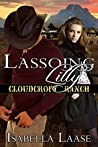 Lassoing Lilly (Cloudcroft Ranch, #3)