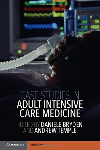 Case Studies in Adult Intensive Care Medicine  by  Daniele Bryden