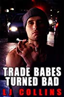 Trade Babes Turned Bad (Men in Love and at War #7)