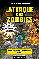 L'Attaque des zombies: Minecraft - Aventure dans l'Overworld, T2