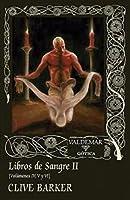Libros de sangre II [Volúmenes IV, V y VI]