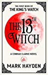 The 13th Witch (The King's Watch, #1) ebook review