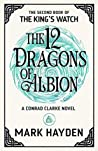 The 12 Dragons of Albion (The King's Watch, #2)