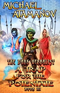 A Trap for the Potentate (The Dark Herbalist, #3)