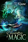 The Consumption of Magic by T.J. Klune