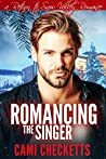 Romancing the Singer (Cami's Snow Valley Romance #5)