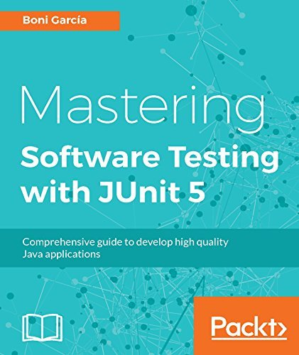Mastering Software Testing with JUnit 5 Comprehensive guide to develop high quality Java applications