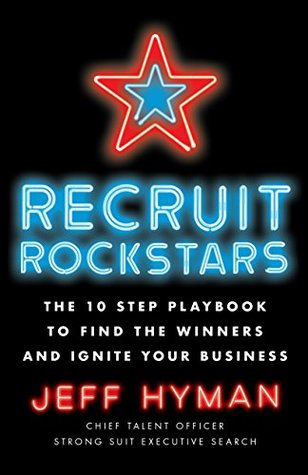 Recruit Rockstars by Jeff  Hyman