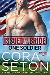 Issued to the Bride One Soldier (Brides of Chance Creek, #5)