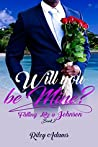 Will You Be Mine? (Falling Like A Johnson #2)