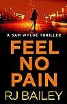 Feel No Pain (Sam Wylde, #1.5)
