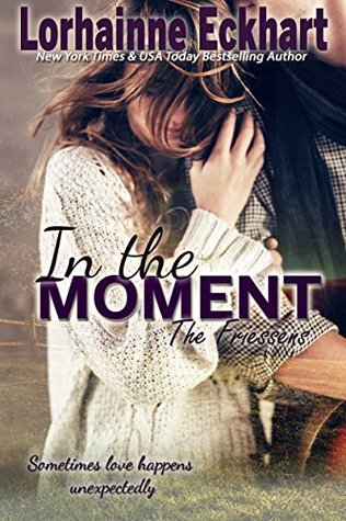 In the Moment by Lorhainne Eckhart