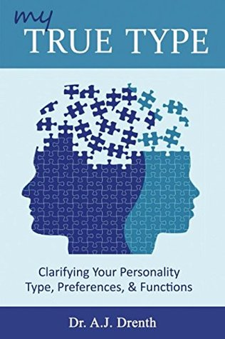 My True Type: Clarifying Your Personality Type, Preferences