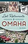 Lost Restaurants of Omaha by Kim Reiner
