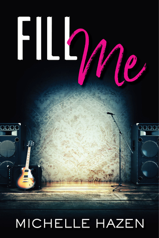 Fill Me (Sex, Love, and Rock & Roll, #0.5)